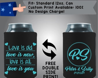 Love is Old Love is New Love Is All Love Is You Initials Names Date Collapsible Neoprene Wedding Can Cooler Double Side Print (W17)
