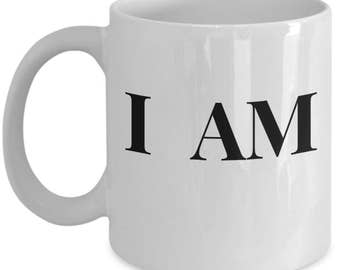 I Am Coffee Mug, Inspiring Mug I Am, I Am Mug, Inspirational Mug, Faith Mug, Faith Coffee Mug,  Motivational Mug, Travel Mug.