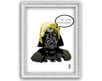 I am your President! -Art print