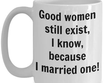 Good Women Still Exist 15oz Coffee Mug