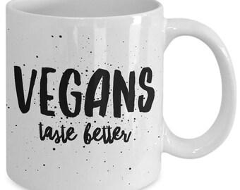 Vegan Gift coffee mug - Vegans taste better - Unique gift mug for vegans, vegetarians, him, her, husband, wife, boyfriend, men, women