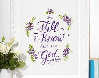 Be Still and Know - Psalm 46:10 - Lettering Print