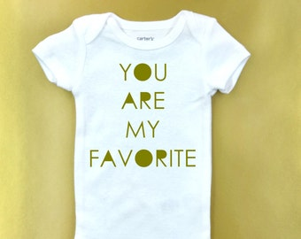You are my favorite - baby bodysuit