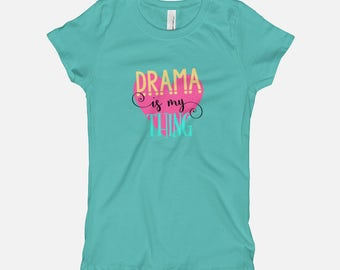 "Girls Tee, ""Drama Is My Thing, Fashion Tees, Funny T shirts, Toddler Tshirts, Kids Tees, Baby Tees, T Shirts For Kids,"