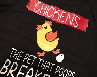 Chickens the Pet that Poops Chicken Shirt