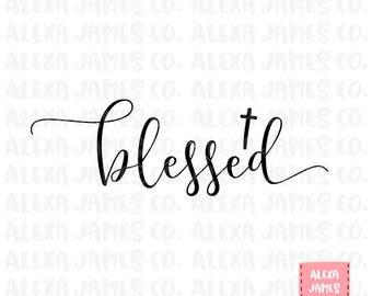 Blessed SVG, Religious SVG, Cross svg, Bible svg, Jesus svg, SVG Cut File, Cricut, Silhouette, svg png pdf