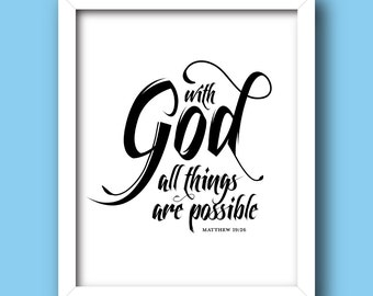 With God All Things Are Possible, Matthew 19:26 Bible Verse Art Print *INSTANT DOWNLOAD* [5x7, 8x10, 11x14] Digital Print