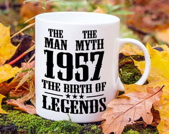 Born In 1957, 60th Birthday Present, Mens 60th Birthday Gift, Year Of Legends, The Man The Myth, Gifts For Him, Fathers Day Gift, 1950s Mug
