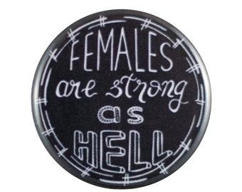 "Strong as Hell 1.25"" Button Pin"