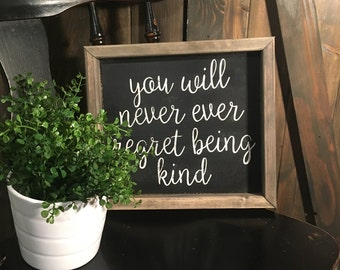 Never regret being kind, kind, farmhouse, sign, wood sign