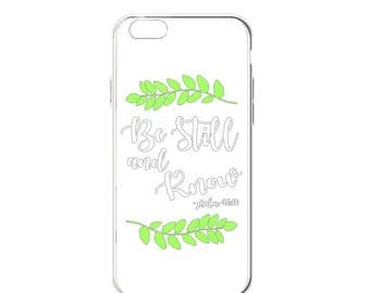 "iPhone ""Be Still and Know"" Case"