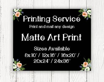 Professional Printing Service, Print And Mail Any Design, Add-On Print Service, Matte Art Print, 8x10, 12x16, 16x20, 20x24, 24x36