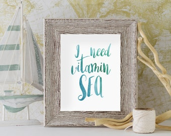 I Need Vitamin Sea Print, Watercolor Print, Instant Download, Beach Print, Nautical Print, Beach Decor, Watercolor Wall Art