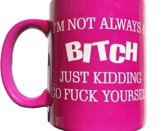 I'm not always a ? Just Kidding Coffee Mug