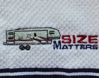 Fifth Wheel Trailer Size Matters Glamping Camping  Kitchen Towel