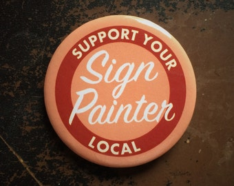 Support your local sign painter 45mm badge