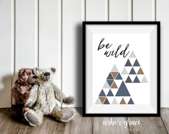 Be Wild, 11x14 Digital Download Prints, Wall Art, Boy Nursery, Bear Nursery, Playroom, Arbor Grace Collections