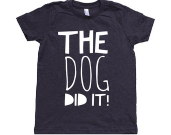 The Dog Did It! Toddler Shirt