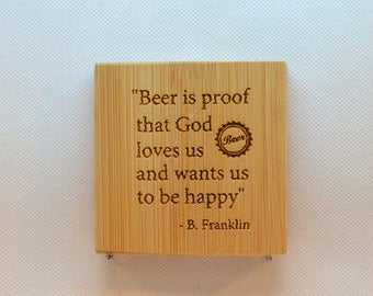 Laser Engraved Bamboo Coaster - BC-029 - Beer is proof that God loves us