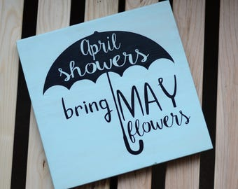 April Showers Bring May Flowers - solid wood, painted sign - spring decor - gift - wall decor