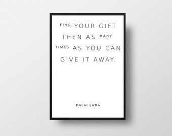 Dalai Lama Quote, Find Your Gift, Inspirational Quote, Peace Quote, Typography, Motivational Quote, Life Quote, INSTANT Download