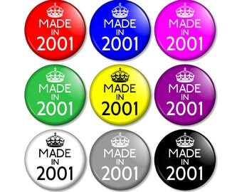 """Made in 2001 - 16th Birthday 25mm / 1"""" (1 inch) Pin Button Badge - Various colours available 16 Years Old in 2017 Year you were born"""