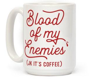 Blood of my Enemies JK 15 OZ Coffee Mug