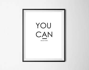You Can wall art, wall art, printable, digital art, inspiration, home decor, motivation, minimalist, wall print, wall decor