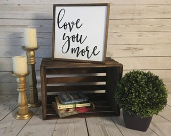 Love you more | 13 x 13 | hand painted | wood sign