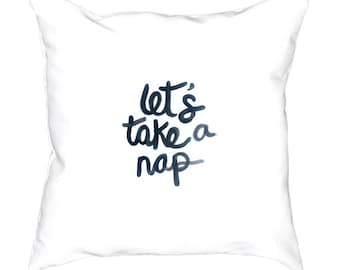 Typography WHITE Pillow Cover, Let's Take A Nap, Inspirational Quote, Home Decor, Pillow 18 x 18