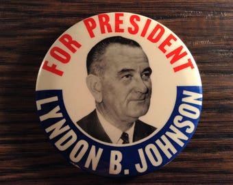 "Political Button,  LYNDON B JOHNSON, 3 1/2"" Campaign Button, Political Pin, President Johnson, Democrat, Presidential Button, Original 1964"
