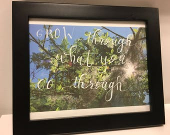 Grow Through What You Go Through (hand lettered on photo)