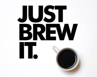 Just Brew It. Decal
