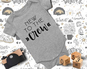 Baby Outfit/ New to the Crew Onesie/ Baby Onesie/ Funny Baby Onesie/ Baby Girl Onesie/ Baby Boy Clothes/ Baby Shower Gift/ Baby Bodysuit