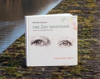 Dutch book about Zen drawing - het Zen tekenboek (the Zen drawing book) - informative how to do book about meditative realistic drawing