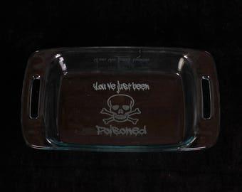 You've Just Been Poisoned Laser Engraved  Cake Pan