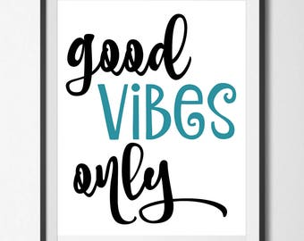 Good Vibes Only, Instant Download Printable Digital Wall Art and Poster