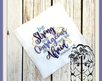 Joshua 1:9, be Stong and Courageous do not be Afraid - KJV ~ Downloadable DiGiTaL Machine Embroidery Design by Carrie