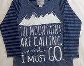 """Girls Shirt with """"Mountains are Calling and I must..."""