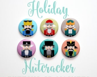 "Stocking Stuffers for Girls- Coworker gift- 6 Nutcracker Christmas Buttons 1 inch or Christmas Magnets- Nutcracker Gifts- 1"" Christmas Pins"