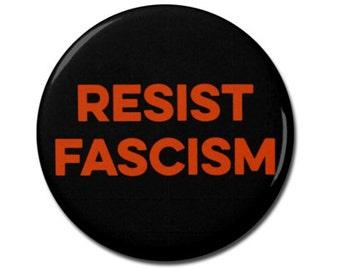 "Resist Fascism Button 1.25"" or 2.25"" Pinback Pin Button President Campaign Anti Donald Trump, not my president, Anti Fascism"