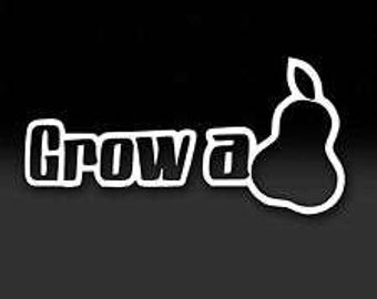 Grow a Pair vinyl decal, grow a pear, cup decal, computer decal