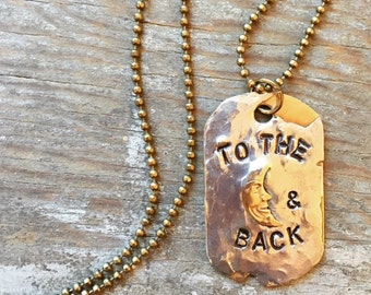 To The Moon and Back - Rustic Silver Soldered & Hand Stamped Brass Dog Tag Necklace