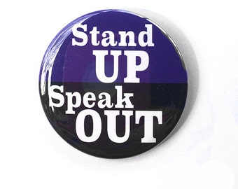 Stand Up Speak Out Pin or Magnet - Political or Protest, Human Rights and  Social Justice - Pinback Button, Fridge Magnet, Pin Back Badge