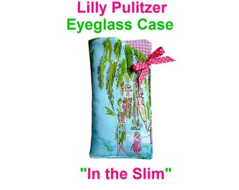 Lilly Pulitzer Fabric Eyeglass Case ~ IN THE SLIM ~ Very Limited Quantity