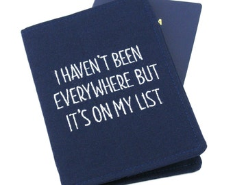 Mens, Ladies Embroidered Passport Cover with Quote, Passport Holder, Passport Wallet, Passport Case, Travel Gift - I Haven't been everywhere