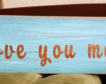 Valentine's-Love You More Handmade Sign