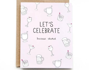Funny Birthday Card - Congratulations Card - Because Alcohol