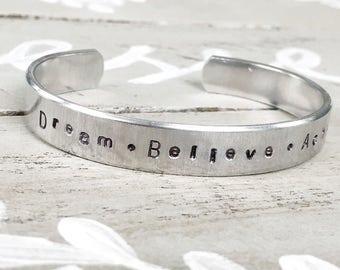 Dream Believe Achieve - hand stamped silver cuff bracelet