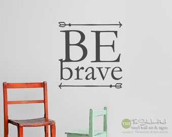 Be Brave Vinyl Decal Sticker - Vinyl Wall Art Saying Words Decals Stickers Vinyl Lettering Boy or Girls Nursery or Bedroom Decor 1959